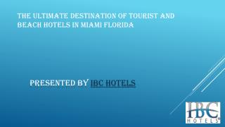 The ultimate destination of tourist and beach hotels miami