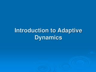 Introduction to Adaptive Dynamics