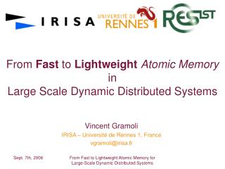 From  Fast  to  Lightweight Atomic Memory  in  Large Scale Dynamic Distributed Systems