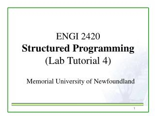 ENGI 2420 Structured Programming  (Lab Tutorial 4)