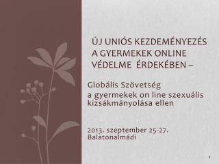 Ú j uniós kezdeményezés a gyermekek online védelme  érdekében –