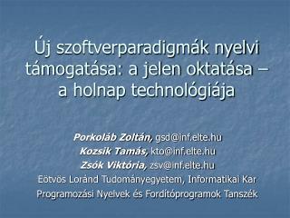 �j szoftverparadigm�k nyelvi t�mogat�sa: a jelen oktat�sa �  a holnap technol�gi�ja