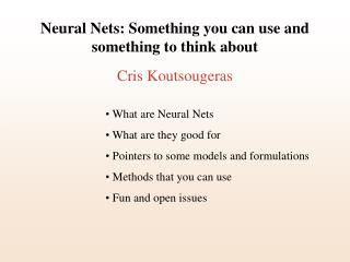 Neural Nets: Something you can use and something to think about