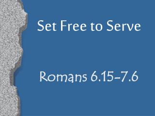 Set Free to Serve