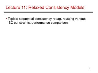 Lecture 11: Relaxed Consistency Models