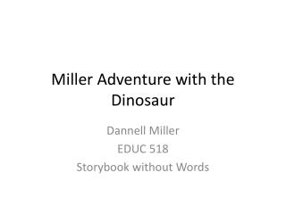 Miller Adventure with the Dinosaur