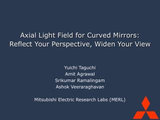 Axial Light Field for Curved Mirrors: Reflect Your Perspective, Widen Your View