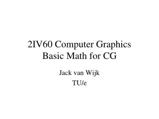 2IV60 Computer Graphics Basic Math for CG