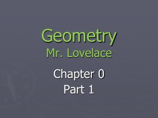 Geometry Mr. Lovelace