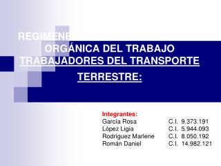 REGIMENES ESPECIALES EN LA LEY ORG NICA DEL TRABAJO TRABAJADORES DEL TRANSPORTE TERRESTRE: