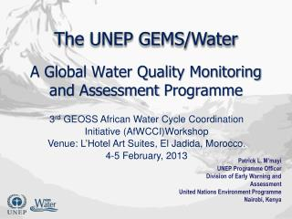 A Global Water Quality Monitoring and  Assessment  Programme