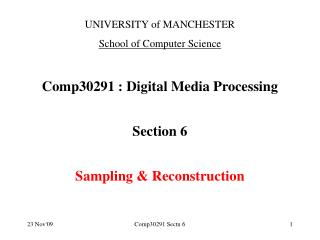UNIVERSITY of MANCHESTER School of Computer Science Comp30291 : Digital Media Processing