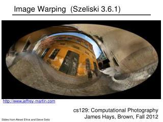 Image Warping  (Szeliski 3.6.1)