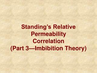 Standing's Relative Permeability Correlation  (Part 3—Imbibition Theory)