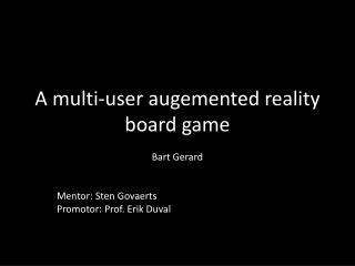 A  multi -user  augemented reality  board game