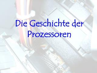 Die Geschichte der Prozessoren