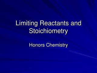 Limiting Reactants and Stoichiometry