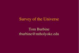 Survey of the Universe Tom Burbine tburbine@mtholyoke