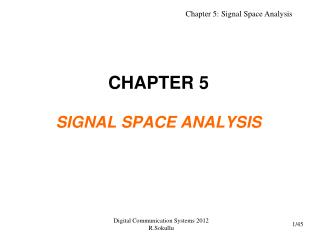 CHAPTER 5 SIGNAL SPACE ANALYSIS