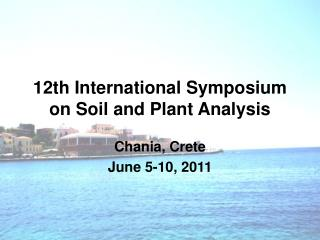 12th International Symposium on Soil and Plant Analysis