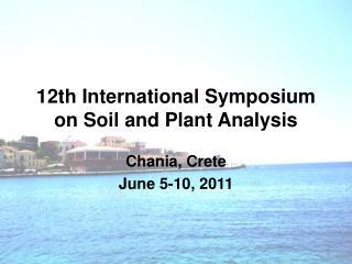 12th International Symposium on Soil and Plant Analysis