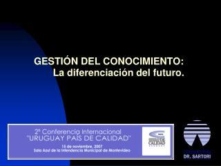 GESTIÓN DEL CONOCIMIENTO:          La diferenciación del futuro.