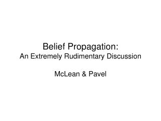 Belief Propagation: An Extremely Rudimentary Discussion
