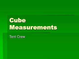 Cube Measurements