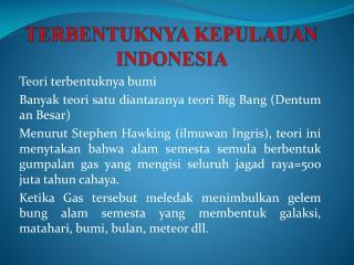TERBENTUKNYA  K EPULAUAN  INDONESIA