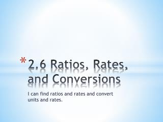 2.6 Ratios, Rates, and Conversions