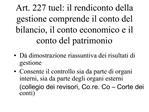 Art. 227 tuel: il rendiconto della gestione comprende il conto del bilancio, il conto economico e il conto del patrimoni