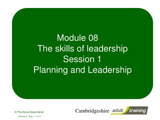 Module 08     The skills of leadership Session 1 Planning and Leadership