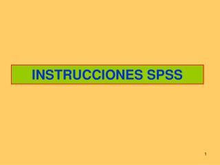 INSTRUCCIONES SPSS