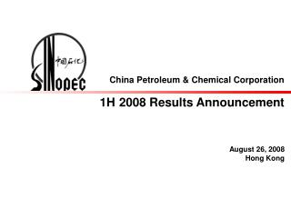 China Petroleum & Chemical Corporation 1H 2008  Results Announcement