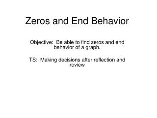 Zeros and End Behavior