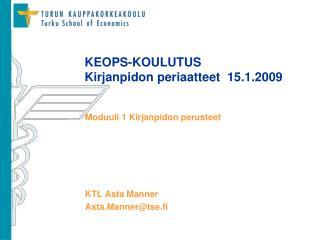 KEOPS-KOULUTUS Kirjanpidon periaatteet  15.1.2009