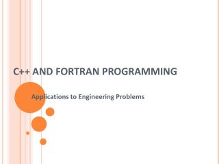 C++ AND FORTRAN PROGRAMMING