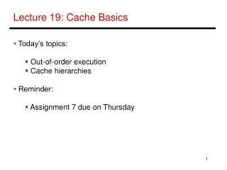 Lecture 19: Cache Basics