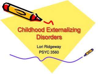 Childhood Externalizing Disorders