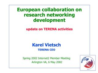 European collaboration on research networking development update on TERENA activities