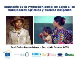 Extensi n de la Protecci n Social en Salud a los trabajadores agr colas y pueblos ind genas