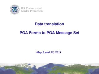 Data translation PGA Forms to PGA Message Set