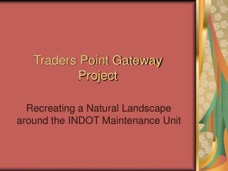 Traders Point Gateway Project