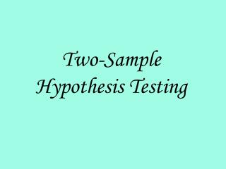 Two-Sample Hypothesis Testing
