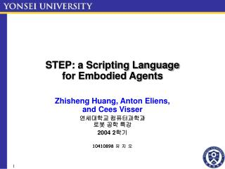 STEP: a Scripting Language for Embodied Agents
