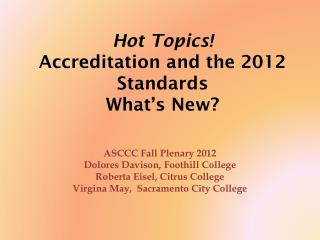 Hot Topics! Accreditation and the 2012 Standards What�s New?