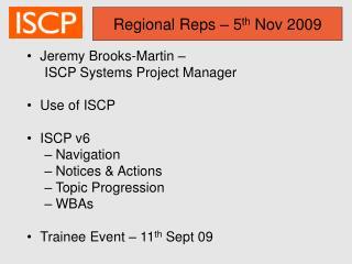 Regional Reps – 5 th  Nov 2009