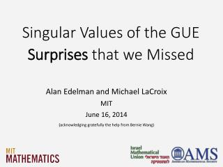 Singular Values of the GUE Surprises  that we Missed