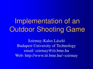 Implementation of an Outdoor Shooting Game