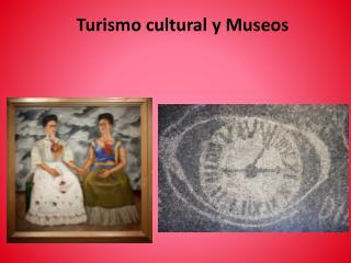 Turismo cultural y Museos